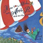 How to make an apple pie and see the world de Marjorie Priceman