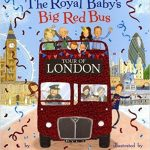 The royal baby's big red bus de Martha Mumford