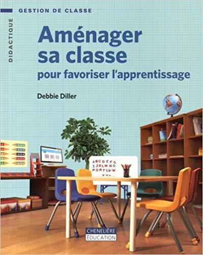 Aménager sa classe pour favoriser l'apprentissage - Debbie Diller