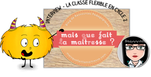 https://www.mysticlolly.fr/la-classe-flexible-au-cycle-2-interview-de-marina-de-maisquefaitlamaitresse/